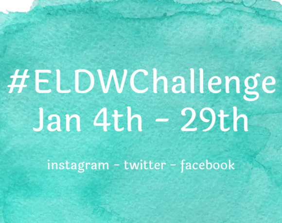 #ELDWChallenge Jan 4th - 29th Instagram - Twitter - Facebook